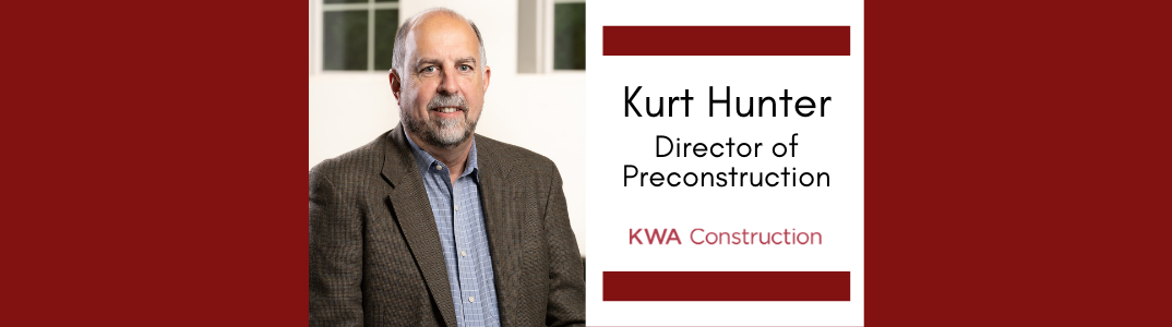 KWA Welcomes Kurt Hunter as Director of Preconstruction